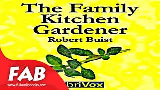 The Family Kitchen Gardener Full Audiobook by Robert BUIST by Gardening