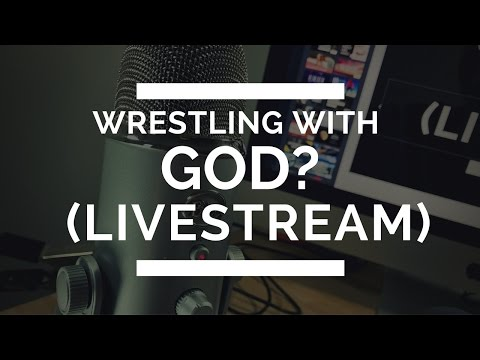 Wrestling With God | Why God Doesn't Let You Have Your Way | Live Q & A