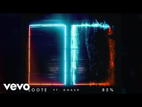 Loote - 85% (Audio) ft. gnash - Thời lượng: 2 phút, 55 giây.