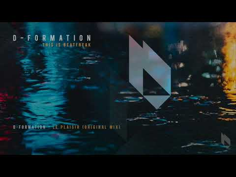 D- Formation - Le Plaisir (Original Mix) [Beatfreak Recordings]