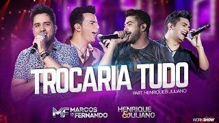 Marcos e Fernando - Trocaria Tudo part. Henrique e Juliano ( Vídeo Oficial do DVD ) u200bPara shows: (62) 3241-7163 / 3241-7700 / (62)99944-3095 thalis@workshow....