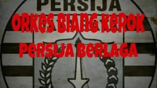 Download Lagu Orkes Biang Kerok - Persija Berlaga Mp3