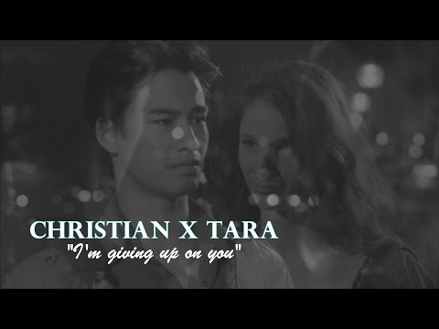● Christian X Tara || I'm Giving Up On You