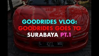 Video GOODRIDES VLOG // GOODRIDES GOES TO SURABAYA pt.1 MP3, 3GP, MP4, WEBM, AVI, FLV Agustus 2018