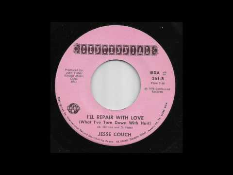 Jesse Couch - I'll Repair With Love (What I've Torn Down With Hurt)