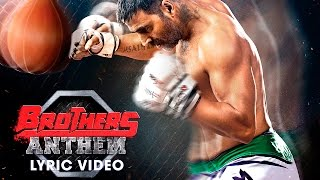 Video Brothers Anthem Lyric Video - Brothers | Akshay Kumar | Sidharth Malhotra MP3, 3GP, MP4, WEBM, AVI, FLV Juni 2019