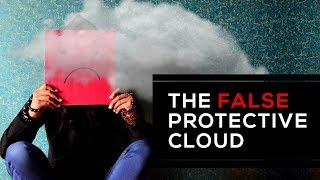 Day 139 - The False Protective Cloud