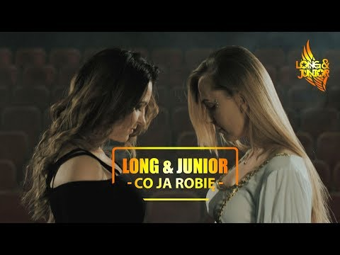 Long & Junior - Co Ja Robię