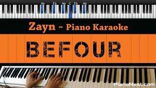 Zayn - BeFoUr - Piano Karaoke / Sing Along / Cover with Lyrics