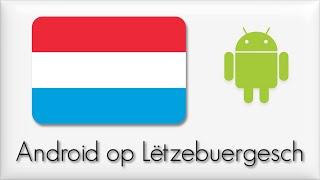 Android op Lëtzebuergesch ass méiglech andeem een di CynanogenMod 11 (oder neier) installéiert! Download Links: CynanogenMod: ...
