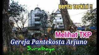 Video Menelusuri TKP Gereja Pantekosta Arjuno Surabaya MP3, 3GP, MP4, WEBM, AVI, FLV Januari 2019