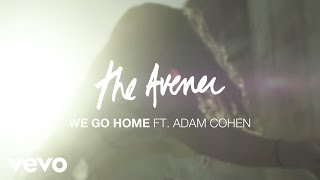 The Avener feat. Adam Cohen We Go Home music videos 2016 house