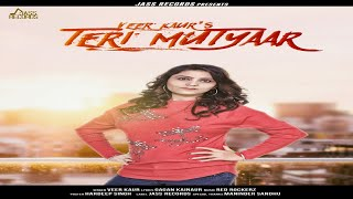 Teri Mutyaar  | ( Full Song  ) | Veer Kaur Ft.Red Rockerz | New Punjabi Songs 2019