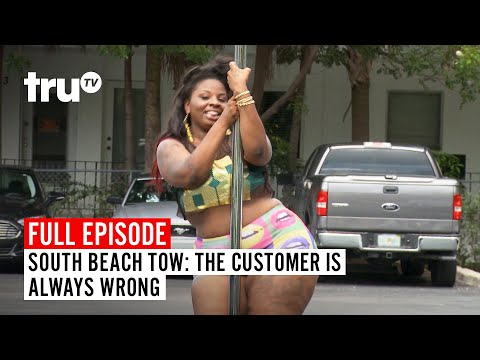 South Beach Tow | Season 7: The Customer Is Always Wrong | Watch the Full Episode | truTV