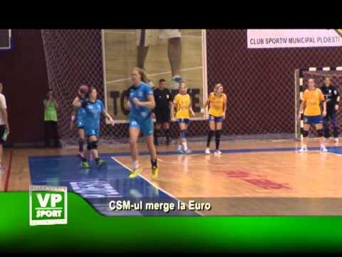 CSM-ul merge la Euro