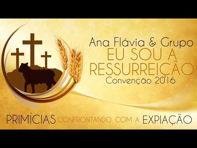 Eu Sou - Flávia Leal & Grupo (Convenção 2016)