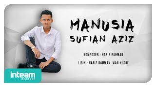 Sufian Aziz - Manusia (Official Lyric Video)