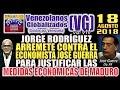 (18/8/18) – J.Rodríguez ARREMĘTE contra el econ. José Guerra para JUSTlFlCAR ANUNCl0S de Maduro