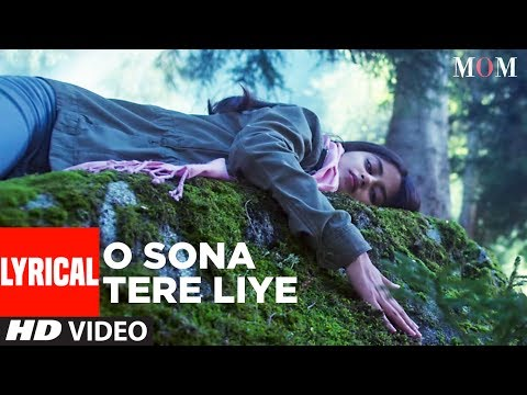 MOM O Sona Tere Liye Lyrical Video AR Rahman Sridevi Kapoor Akshaye Khanna Nawazuddin Siddiqui