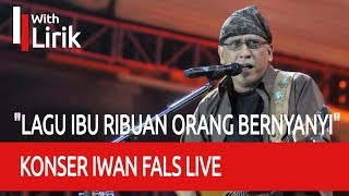 "Download Video Konser Iwan Fals IBU Live ""RIBUAN ORANG BERNYANYI"" MP3 3GP MP4"