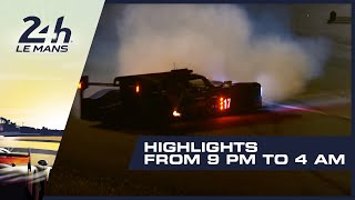 2019 24 Heures du Mans - HIGHLIGHTS from 9PM - 4AM (GMT)