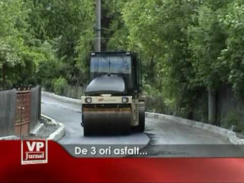 De 3 ori asfalt…