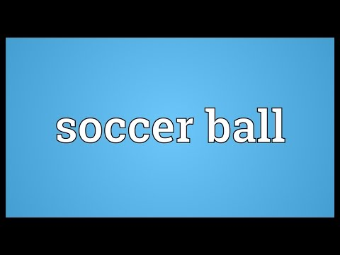 Soccer Ball Meaning