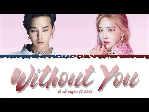 G-Dragon - Without You ft. Rosé (Color Coded Lyrics)