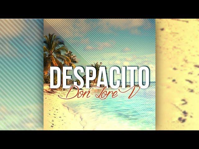Don Lore V - Despacito [Official]
