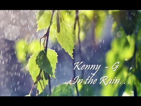 Kenny G In the Rain