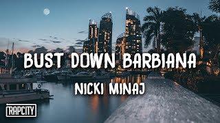 Nicki Minaj - Bust Down Barbiana (Lyrics)