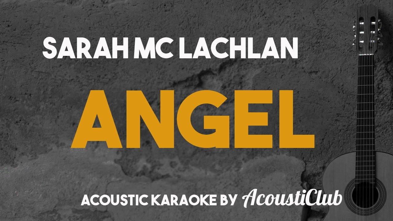 Sarah Mc Lachlan – Angel [Acoustic Guitar Karaoke]