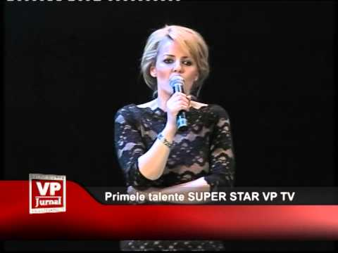 Primele talente SUPER STAR VP TV