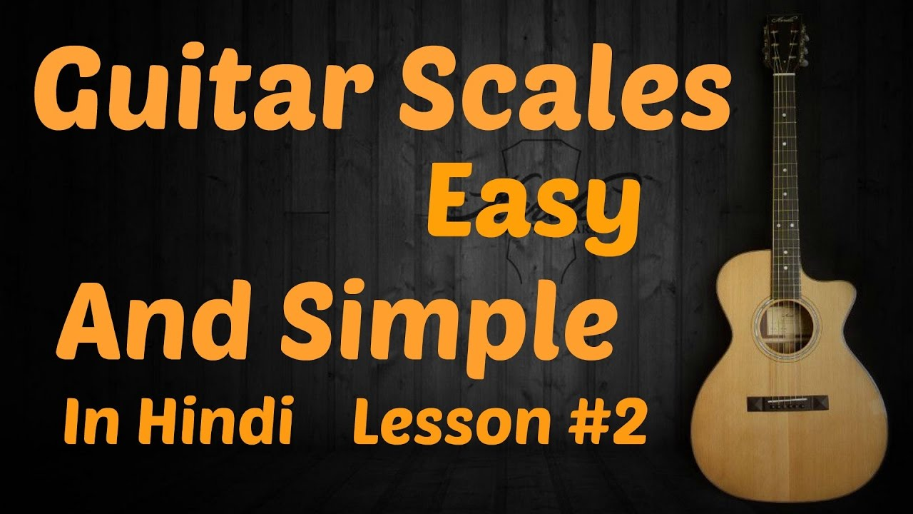 Guitar Scales Lesson | Easy Guitar Lesson #2 | Hindi