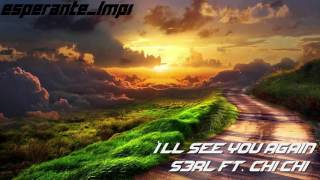 I'll See You Again - S3RL feat Chi Chi [Bass Boosted]