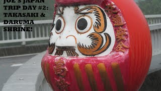 Takasaki Japan  city pictures gallery : Joe's Japan Trip Day 02: Takasaki & Daruma Shrine