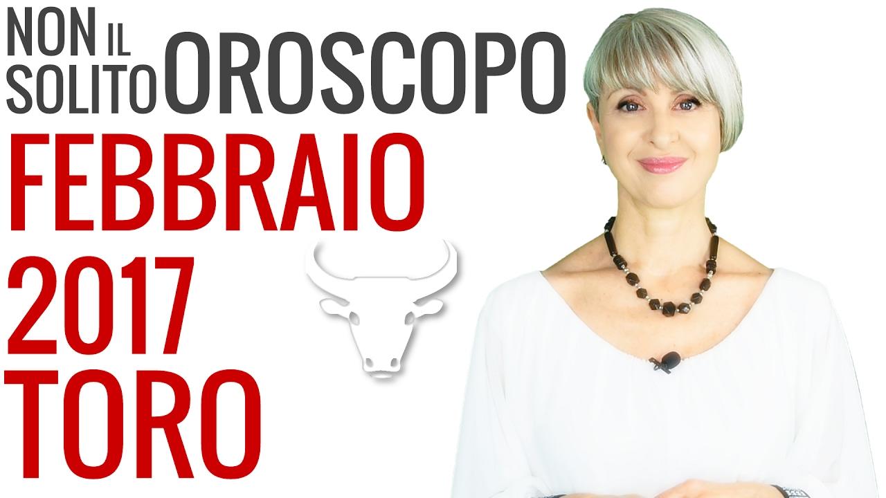 TORO ★ OROSCOPO Febbraio 2017