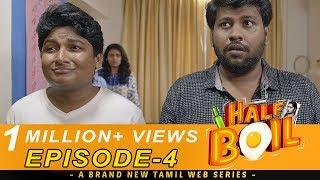 Video Half Boil | Web Series - Episode 4 | Gopi,Sudhakar,Javith | Madras Central MP3, 3GP, MP4, WEBM, AVI, FLV Februari 2018