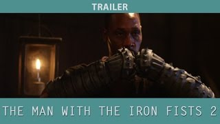 Nonton The Man With The Iron Fists 2  2015  Trailer Film Subtitle Indonesia Streaming Movie Download