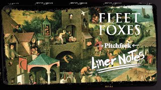 Explore Fleet Foxes' Self-Titled Debut (in 5 Minutes)   Liner Notes