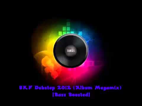 UKF Dubstep 2012 (Album Megamix) [Bass Boosted]