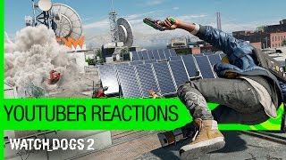Watch Dogs 2 – YouTuber Reactions | Ubisoft [NA]