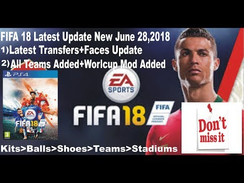 FIFA 18 Latest Update(Transfers,World Cup,Kits,Shoes,Gloves,Real Faces,Teams,Stadiums)Download