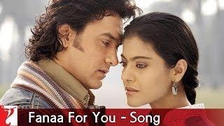 Fanaa For You  - Song - Fanaa
