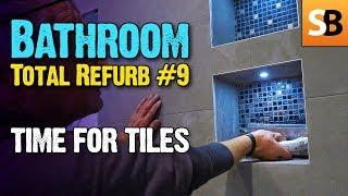 Bathroom Renovation #9 - Time for Tiling