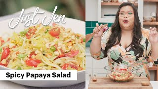 This Spicy Papaya Salad Will Steal the Show | Just Jen by Tastemade
