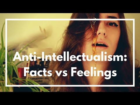 "Anti-Intellectualism: ""Facts vs Feelings"" | Mia Mulder"