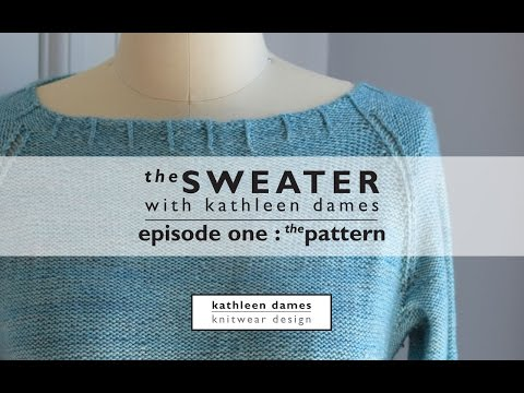 The Sweater with Kathleen Dames | Season Two, Episode One : The Pattern