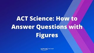 ACT Science: How To Answer Questions With Figures | Kaplan Test Prep
