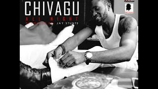Mista Chivagu - All Night